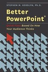Better PowerPoint (R): Quick Fixes Based on How Your Audience Thinks