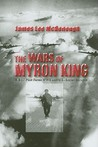 The Wars of Myron King: A B-17 Pilot Faces WW II and U. S.-Soviet Intrigue
