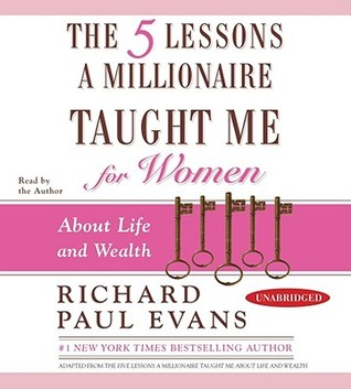 The Five Lessons a Millionaire Taught Me for Women by Richard Paul Evans