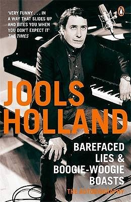 Barefaced Lies and Boogie-Woogie Boasts by Jools Holland