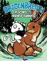 Dragonbreath: Revenge of the Horned Bunnies (Dragonbreath, #6)