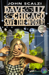Dave and Liz and Chicago Save the World: A Short Story