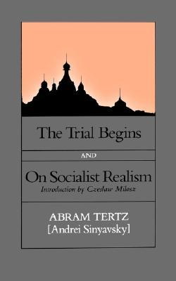 The Trial Begins/On Socialist Realism by Abram Tertz