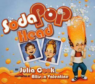Soda Pop Head by Julia Cook
