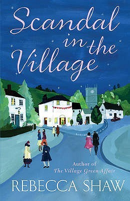 Scandal In The Village by Rebecca Shaw