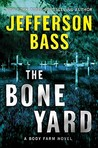 The Bone Yard (Body Farm, #6)