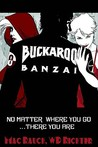 Buckaroo Banzai: No Matter Where You Go, There You Are...