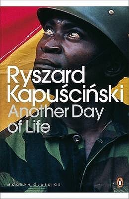 Another Day of Life by Ryszard Kapuściński