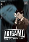 Ikigami: The Ultimate Limit, Volume 2 (Ikigami, #2)