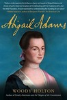 Abigail Adams by Woody Holton