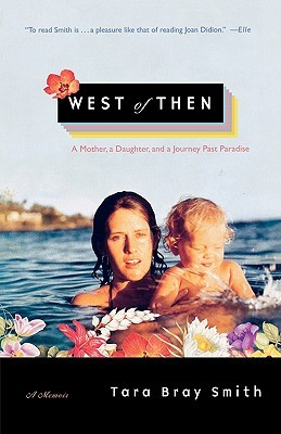 West of Then by Tara Bray Smith