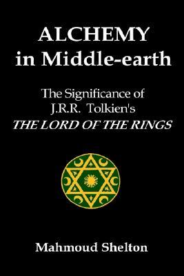 Alchemy in Middle-Earth by Mahmoud Shelton