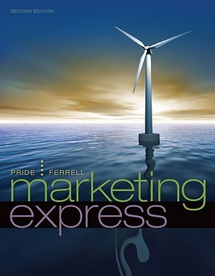 Marketing Express by William M. Pride