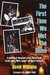 First Time We Met the Blues: A Journey of Discovery with Jimmy Page, Brian Jones, Mick Jagger and Keith Richards