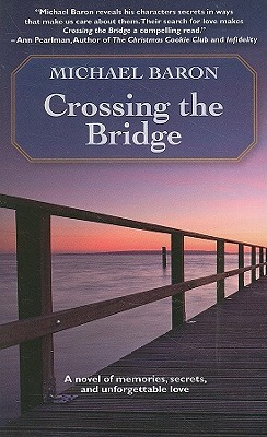 Crossing the Bridge by Michael Baron