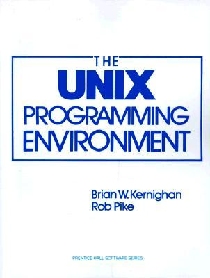 The Unix Programming Environment by Brian W. Kernighan
