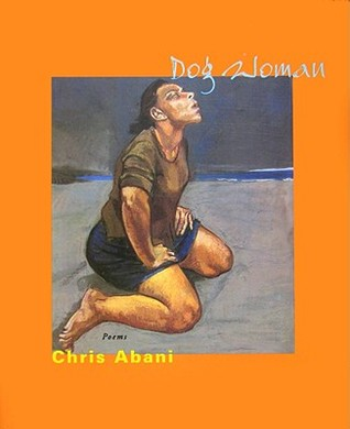 DOG WOMAN by Chris Abani