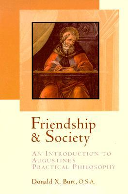 Friendship and Society by Donald X. Burt