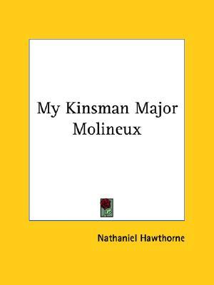My Kinsman Major Molineux by Nathaniel Hawthorne