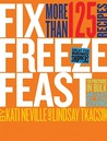 Fix, Freeze, Feast by Kati Neville