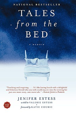 Tales from the Bed by Jenifer Estess