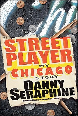 Street Player by Danny Seraphine