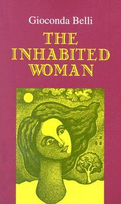 The Inhabited Woman by Gioconda Belli