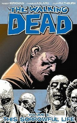 The Walking Dead, Vol. 6 by Robert Kirkman