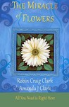 The Miracle of Flowers by Robin Craig Clark