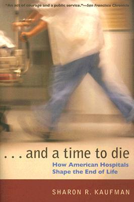 And a Time to Die by Sharon R. Kaufman