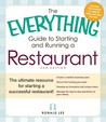 The Everything Guide To Starting And Running A Restaurant: The Ultimate Resource For Starting A Successful Restaurant! (Everything Series)