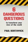 Six Dangerous Questions to Transform Your View of the World: Discipleship for the Post-College Years