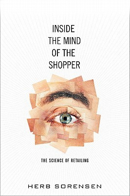Inside the Mind of the Shopper by Herb Sorenson