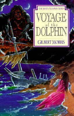 Voyage of the Dolphin by Gilbert Morris