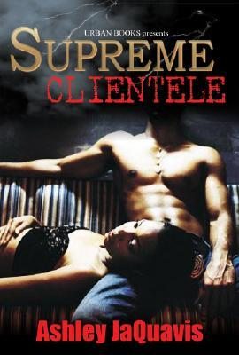Supreme Clientele by Ashley Antoinette Snell