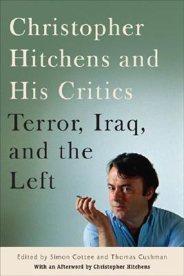 Christopher Hitchens and His Critics by Christopher Hitchens