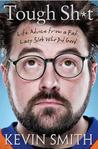 Tough Shit: Life Advice from a Fat, Lazy Slob Who Did Good by Kevin Smith