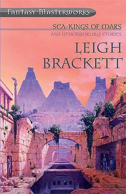Sea-Kings of Mars by Leigh Brackett