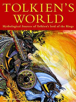 Tolkien's World: Mythological Sources of the Lord of the Rings