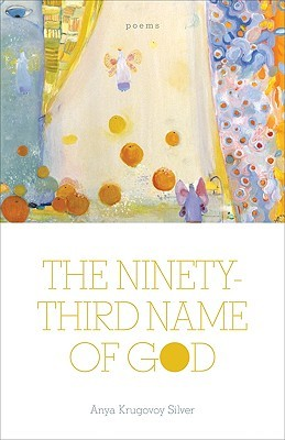 The Ninety-Third Name of God by Anya Krugovoy Silver