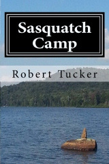 Sasquatch Camp by Robert  Tucker