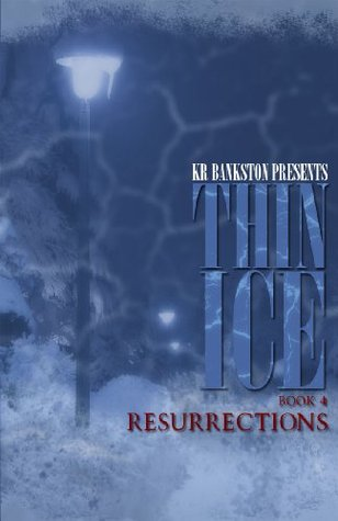 Resurrections (Thin Ice #4)
