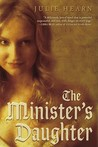 The Minister's Daughter by Julie Hearn