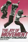 Joy of Movement in Early Childhood (Early Childhood Education Series (Teachers College Press).)