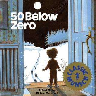 50 Below Zero by Robert Munsch