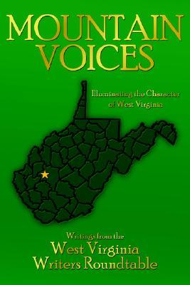 Mountain Voices: Illuminating the Character of West Virginia