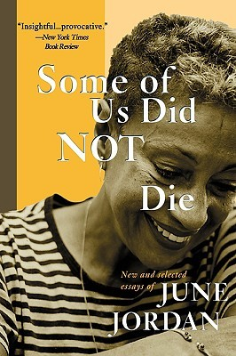 Some of Us Did Not Die by June Jordan