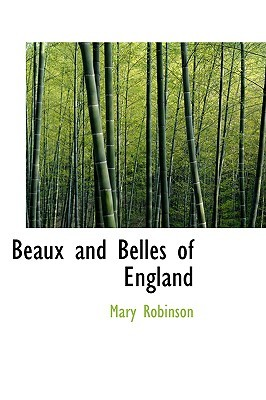Beaux And Belles Of England by Mary Robinson