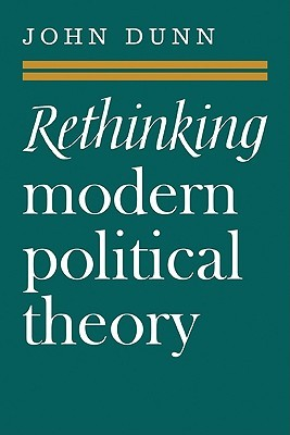 Rethinking Modern Political Theory: Essays 1979-1983
