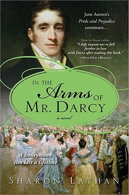 In the Arms of Mr. Darcy by Sharon Lathan